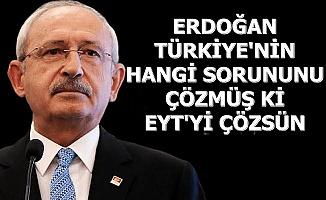 Erdoğan Yokum Demişti-Kılıçdaroğlu'ndan EYT Yorumu