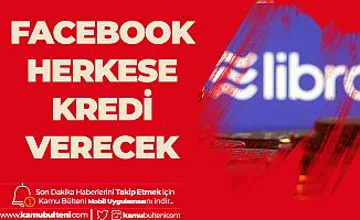 Facebook Herkese Kredi Verecek