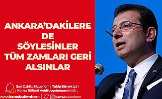 İBB Başkanı Ekrem imamoğlu: Tüm Zamları Geri Alsınlar