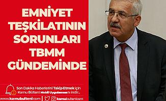 İYİ Partili Fahrettin Yokuş Emniyetteki Polis ve Sivil Memurların Sorunlarını TBMM'ye Taşıdı