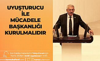 İYİ Partili Fahrettin Yokuş'tan Uyuşturucu ile Mücadele Başkanlığı Kurulması Yönünde Çağrı