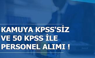 Kamuya KPSS Şartsız ve KPSS 50 Puan İle Memur Personel Alımı