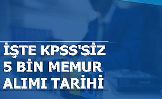 KPSS Şartsız 5 Bin Memur Alımı İlan Başvuru Tarihi Açıklaması