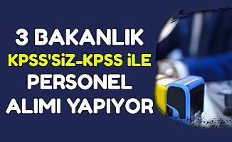 KPSS'siz ve KPSS ile 3 Bakanlığa Kamu Personel Memur Alımı