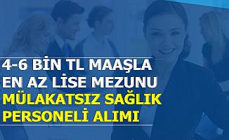 KPSS Tercihleri ile Sağlık Personeli Alımı-4-6 Bin TL Maaş