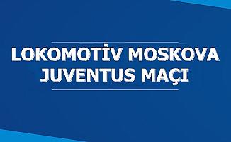 Lokomotiv Moskowa: 1 Juventus: 2 Maç Detayı ve Puan Durumu