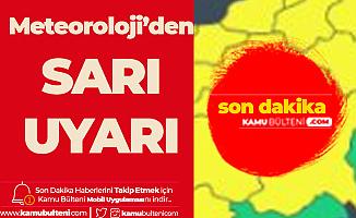Meteoroloji'den İstanbul ile Birlikte Bir Çok İl için 'Sarı' Uyarı Geldi