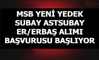 MSB Yeni Yedek Subay-Astsubay Er/Erbaş Alımı Başvurusu Başlıyor