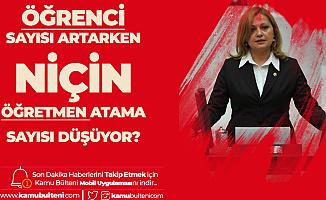 """""""Öğrenci Sayısı Artarken, Niçin Atanan Öğretmen Sayısı Azalıyor?"""""""