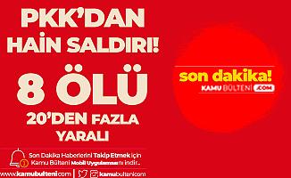 PKK PYD'den Hain Saldırı: 8 Ölü