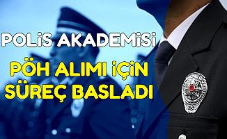 Polis Akademisi PÖH Alımı İçin Süreç Başladı