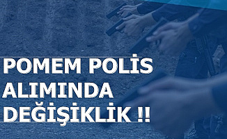 POMEM Polis Alımında Değişiklik Yapıldı