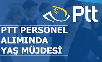 PTT Personel Alımında Yaş Şartı Müjdesi 2019