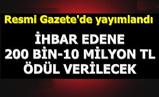 Resmi Gazete'de Yayımlandı: İhbar Edene 200 Bin TL Ödül