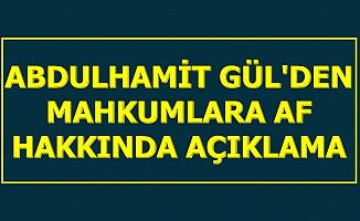 Son Dakika Haberi: Abdulhamit Gül'den Mahkumlara Af Açıklaması
