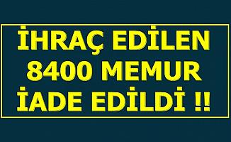 Son Dakika: KHK ile İhraç Edilen 8400 Memur İade Edildi