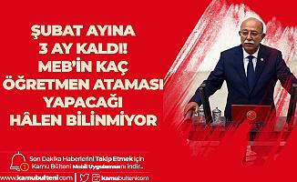 """""""Şubat Ayına 3 Ay Kaldı! MEB'in Kaç Öğretmen Atayacağı Hâlen Bilinmiyor"""""""