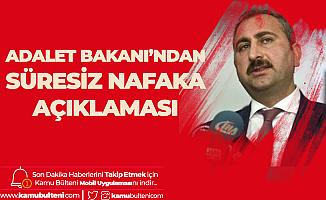 Süresiz Nafakayla İlgili Adalet Bakanı'ndan Açıklama