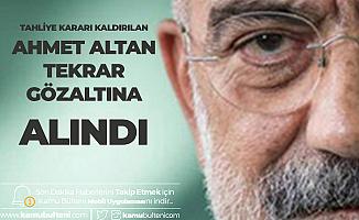 Tahliye Kararı Kaldırıldı! Ahmet Altan Gözaltına Alındı