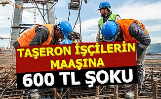 Taşeron Maaşlarında Şok: 600 TL Zarar