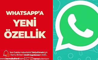 Whatsapp'a Yeni Güncelleme! Bu Özellik Çok Sevilecek