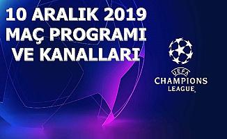 10 Aralık 2019 Şampiyonlar Ligi Programı , Maç Saatleri ve Kanalları
