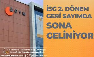 2019 İSG 2. Dönem için Geri Sayımda Sona Geliniyor! Sınav Tarihi ve Sınav Süresi