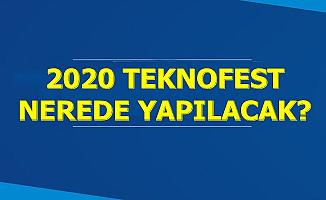 2020 Yılında Teknofest Nerede Yapılacak? Açıklama Geldi