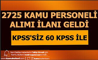 30 Aralık 2019 Kamu İlanları: 2 Bin 725 Memur Alımı-KPSS'siz ve 60 KPSS ile
