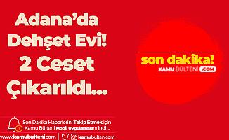 Adana'da Dehşet Evi! Sevgilisini Öldürdükten Sonra İntihar Etti