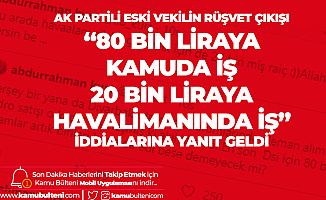 AK Partili eski Milletvekilinin Parayla Memuriyet ve İşçi Kadrosu Satıldığına Yönelik İddialarına DSİ'den Yanıt