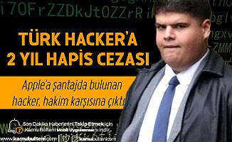 Apple'a Şantaj Yapan Türk Hacker Çetesinden Albayrak'a 2 Yıl Hapis Cezası