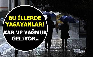 Bu İllerde Yaşayanlar Dikkat: Şiddetli Kar ve Yağmur Geliyor