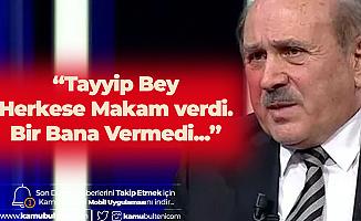 Burhan Kuzu: Tayyip Bey Herkese Makam Verdi , Bana Vermedi