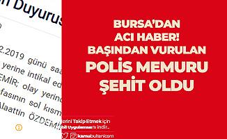 Bursa'dan Acı Haber! Başından Vurulan Polis Memuru Şehit Oldu