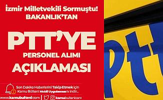 CHP'li Sertel'in Uyarısı üzerine Bakanlıktan PTT Personel Alımı Açıklaması