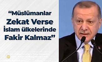 Cumhurbaşkanı Erdoğan: Müslümanlar Zekat Verse İslam Ülkelerinde Fakir Kalmaz