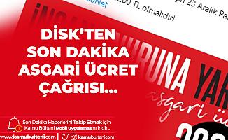"""DİSK'ten Asgari Ücret için Çağrı: """"3 Bin 200 TL için Buluşalım"""""""