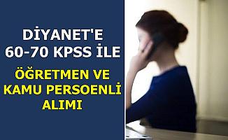 Diyanet 60 ve 70 KPSS ile Öğretmen ve Kamu Personeli Alımı Yapacak