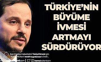 Hazine ve Maliye Bakanı Albayrak: Türkiye'de Büyüme İvmesi Sürüyor