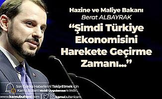 Hazine ve Maliye Bakanı Berat Albayrak: Şimdi Türkiye Ekonomisini Hayata Geçirme Zamanı