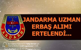 Jandarma Uzman Erbaş Alımı Ertelendi