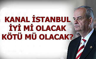 Kanal İstanbul İyi mi Kötü mü?