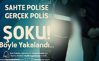 Kimlik Kontrolü Yapan Sahte Polis Gözaltına Alındı