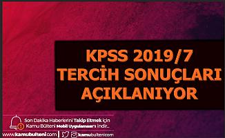 KPSS 2019/7 Tercih Sonuçları Açıklanıyor