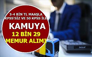 KPSS'siz ve 50-55 KPSS ile Kamuya 12 Bin 29 Memur Personel Alımı 3-4 Bin TL Maaş