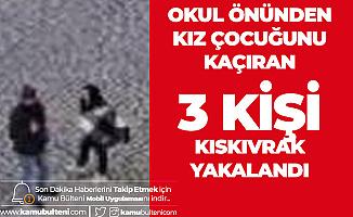 Liseli Kız Çocuğunu Kaçırmaya Kalkan 3 Kişi Yakalandı
