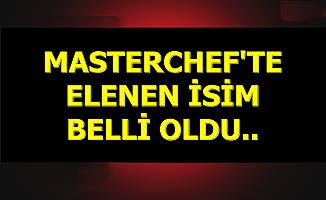 MasterChef'te Elenen İsim Belli Oldu (Master şefte kim elendi?)