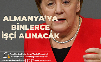 Merkel 'İşçi İhtiyacımız Var' Dedi! Almanya'ya Nitelikli İşçi Alınacak!