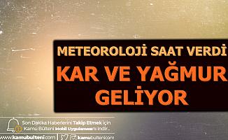 Meteoroloji Saat Verdi: Yağmur ve Kar Geliyor (Ankara-İstanbul-Konya-Adana-Antalya Hava Durumu)